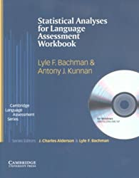 Statistical Analyses for Language Assessment Workbook and CD ROM (Cambridge Language Assessment)