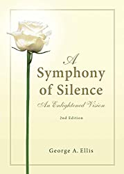 A Symphony of Silence: An Enlightened Vision: 2nd Edition