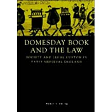 Domesday Book and the Law: Society and Legal Custom in Early Medieval England