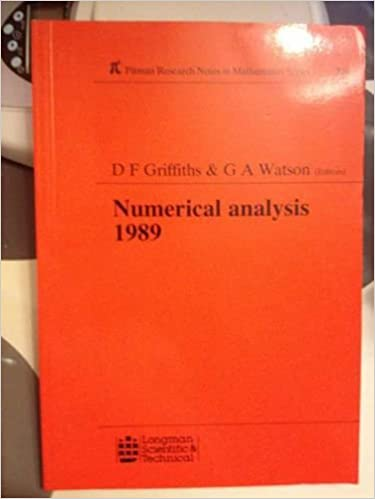 Numerical Analysis 1989 (Pitman Research Notes in