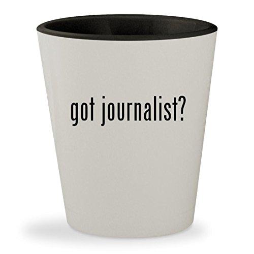 got journalist? - White Outer & Black Inner Ceramic 1.5oz Shot Glass