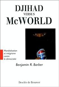 Djihad versus McWorld par Barber