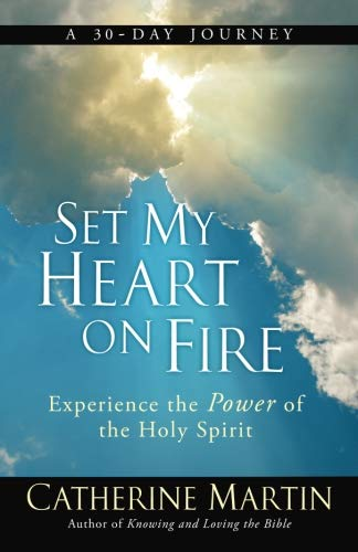 - Set My Heart On Fire: Experience The Power Of The Holy Spirit