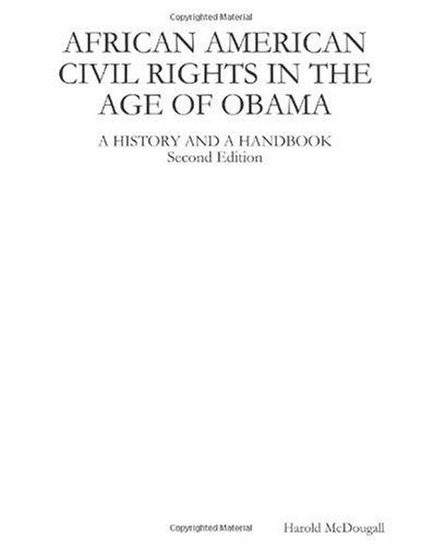 Search : AFRICAN AMERICAN CIVIL RIGHTS IN THE AGE OF OBAMA: A HISTORY AND A HANDBOOK