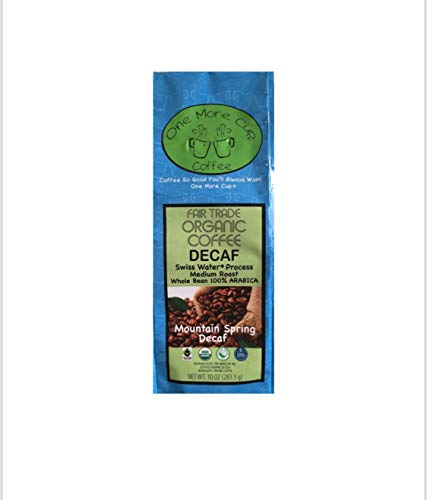 One More Cup - Organic Fair Trade Mountain Spring Blend Swiss Water Processed Decaffeinated Medium Roast Whole Bean Arabica Coffee,10 oz
