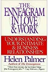 Enneagram in Love and Work: Understanding Your Intimate and Business Relationships by Helen Palmer, David N. Daniels (Foreword by) Paperback