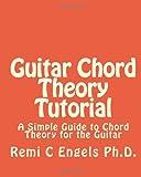 Guitar Chord Theory Tutorial, Remi C. Engels, 1450531148