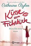 Küsse zum Frühstück (Diesmal für immer 1) (German Edition)