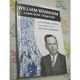 William Branham: Man Sent From God