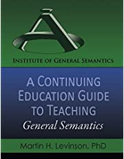 A Continuing Education Guide to Teaching General Semantics