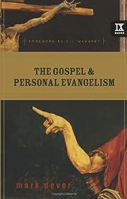 Gospel & Personal Evangelism (07) by Dever,…
