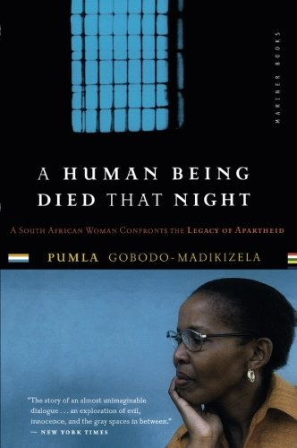 Cover of A Human Being Died That Night: A South African Woman Confronts the Legacy of Apartheid