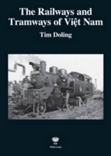 The Railways and Tramways of Viet Nam