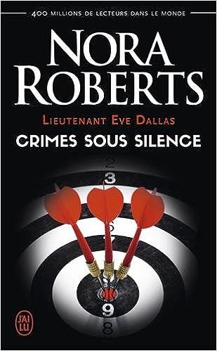 Lieutenant Eve Dallas : Crimes sous silence - Nora Roberts