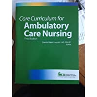 Core Curriculum for Ambulatory Care Nursing (Third Edition) (Laughlin, Core Curriculum...