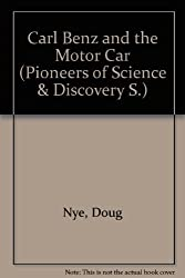 Carl Benz and the Motor Car