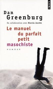Le manuel du parfait petit masochiste par Greenburg