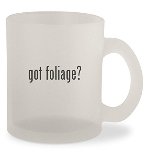 got foliage? - Frosted 10oz Glass Coffee Cup Mug