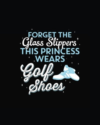Price comparison product image Golfing Notebook - This Princess Wears Golf Shoes - 8x10 Dot Grid Journal Paper: Golfing Journal for Women and Girls Daily Journaling with Bullet Paper