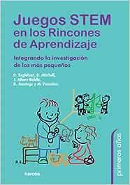 Juegos Stem Rincones Aprendizaje: Integrando la investigación de los más pequeños: 89 (Primeros años)