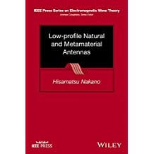 Low-profile Natural and Metamaterial Antennas: Analysis Methods and Applications (IEEE Press Series on Electromagnetic Wave Theory)