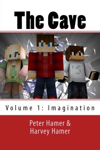 Download The Cave: A Minecraft Based Novel: Volume 1:Imagination pdf