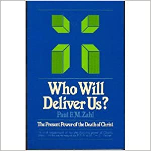 Who Will Deliver Us?: The Present Value of the Death of Christ