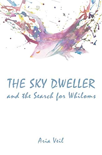 (The Sky Dweller: and the Search for Whiloms)