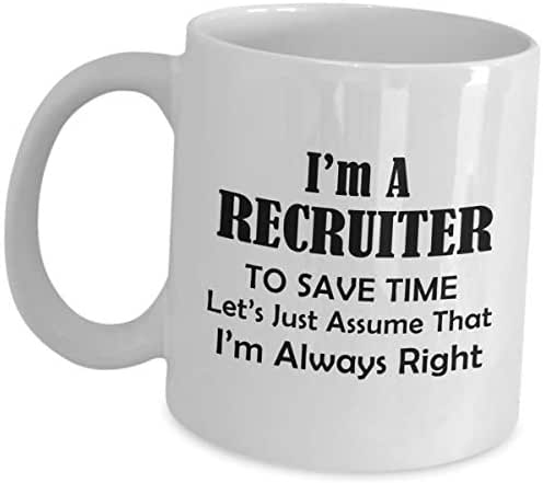 Gifts for Recruiter Coffee Mug - Lets Just Assume Im Always Right - Recruitment Agency Tea Cup Funny Cute Gag Appreciation Gift Idea HR Headhunter Headhunting Firm Staff Recruiting Recruit