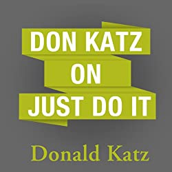 Don Katz on Just Do It