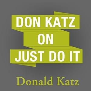 Don Katz on Just Do It Speech