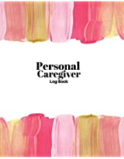 Personal Caregiver Log Book: Home Care Record Book, Daily Medicine Reminder Log, Medical History, Home Service Aide Timesheet, Career Work Tracking Schedule Career Work Details & Client Personal Treatments Logbook Gifts For Men women, Adult, Seniors, children 8x10 inches Paperback.