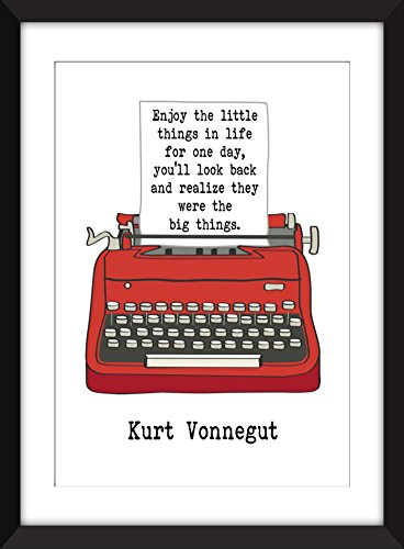 Kurt Vonnegut Enjoy the Little Things in Life Quote - Unframed Print (Enjoy Life Little The In Things)