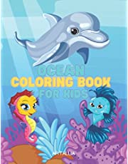 Ocean Animals Coloring Book: Coloring Pages with Cute Ocean and Sea Creatures (For Kids): Dive Into The Underwater World of Cute Sea Creatures (Kids And Toddlers Coloring Books)