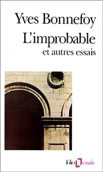L'improbable et autres essais par Bonnefoy
