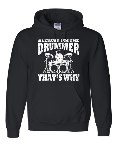 (Go All Out X-Large Black Adult Because I'm The Drummer That's Why Sweatshirt)