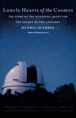 Lonely Hearts of the Cosmos: The Story of the Scientific Quest for the Secret of the Universe ()