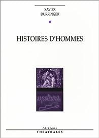 Histoires d'hommes par Xavier Durringer