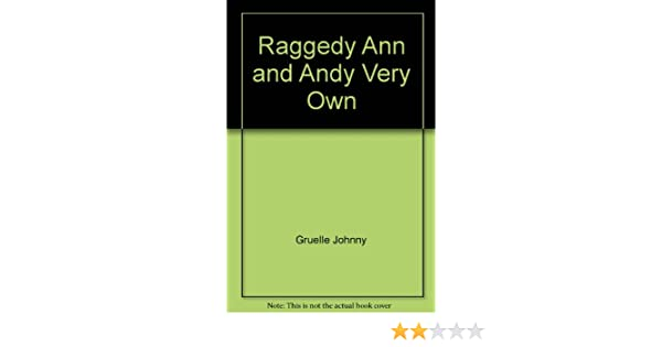 Raggedy Ann And Raggedy Andys Very Own Fairy Stories Johnny