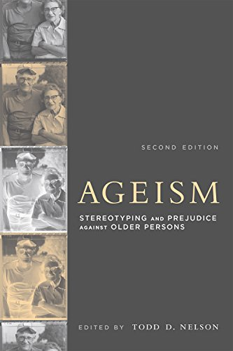 Ageism: Stereotyping and Prejudice against Older Persons (MIT Press)