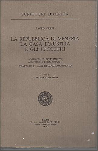 La Repubblica di Venezia. La casa d'Austria e gli Uscocchi