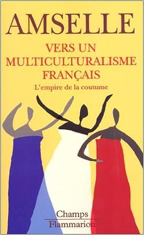Livre Vers un multiculturalisme français : L'empire de la coutume pdf, epub