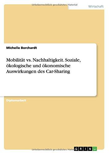 Mobilität vs. Nachhaltigkeit. Soziale, ökologische und ökonomische Auswirkungen des Car-Sharing