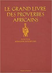 Le grand livre des proverbes africains (French Edition)