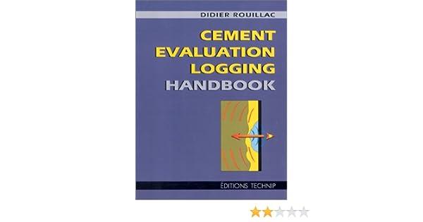 Cement evaluation logging handbook didier rouillac 9782710806776 cement evaluation logging handbook didier rouillac 9782710806776 amazon books fandeluxe Gallery