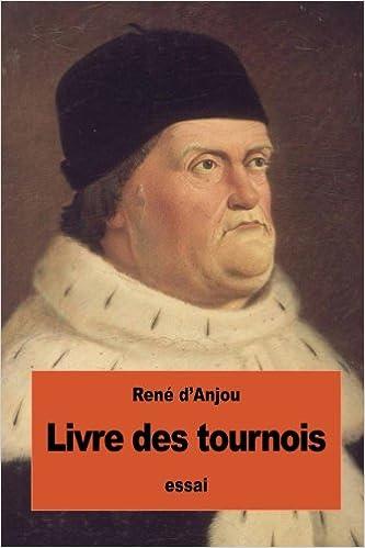Livre Des Tournois French Edition Rene D Anjou