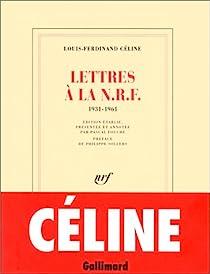 Lettres à la N.R.F. (1931-1961) par Céline