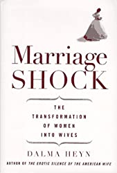 Marriage Shock: The Transformation of Women into Wives