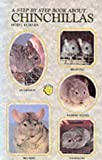 A Step by Step Book about Chinchillas, H. Kuhnder, 0866224521