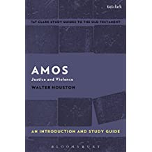 Amos: An Introduction and Study Guide: Justice and Violence (T&T Clark's Study Guides to the Old Testament)